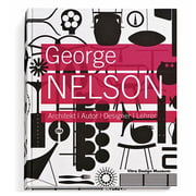 George Nelson: Architect-Writer-Designer-Teacher