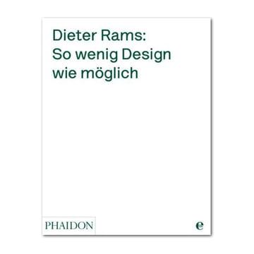 Phaidon Verlag - Dieter Rams: So wenig Design wie möglich
